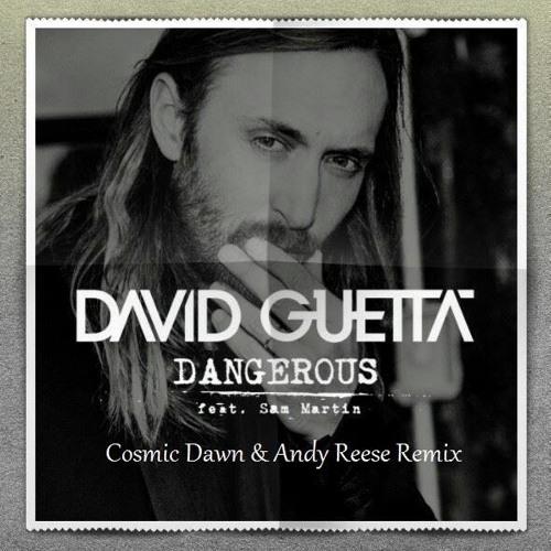 David Guetta feat. Sam Martin - Dangerous (Cosmic Dawn & Andy Reese Club Mix)