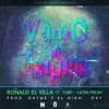 Vamos a Tripiar Ronald El Killa Ft Latin Fresh & Toby Letra Loka (Prod Dayme & El High, Ovy)