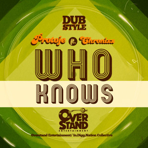 Protoje Feat. Chronixx- Who Knows (Dub Mix)