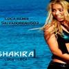 Shakira - Loca Remix - Dj Salvadoreño503