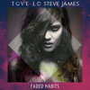 Tove Lo & Steve James - Faded Habits (Henrique d'Agostini Mashup)