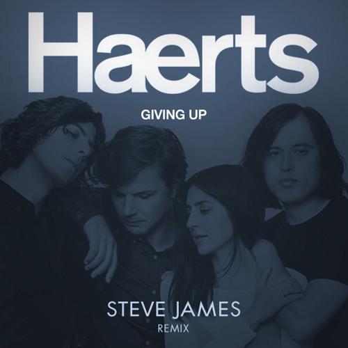 HAERTS - Giving Up (Steve James Remix)