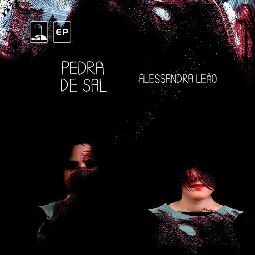 PEDRA DE SAL [EP] Alessandra Leão (2014)