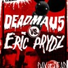 Deadmau5 & Eric Prydz (Full B2B Set) - HARD Day Of The Dead - 01.11.2014 (Exclusive Free)