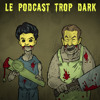 #17, le podcast trop Dark