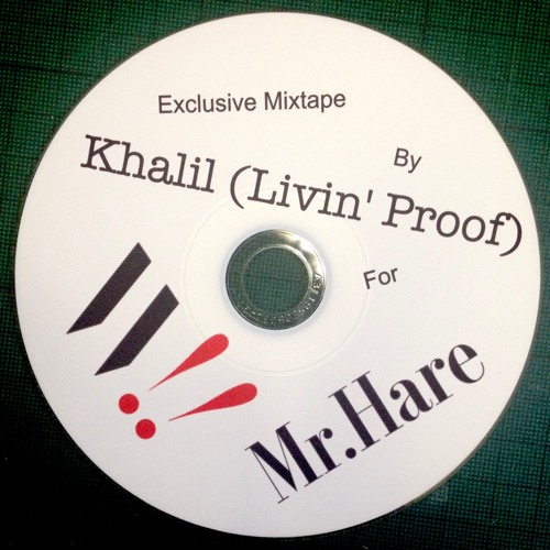 Exclusive mix for Mr. Hare by Khalil (Livin' Proof)