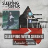 Sleeping With Sirens If Im James Dean, Youre Audrey Hepburn Acoustic Cover