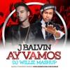 J BALVIN - AY VAMOS x PARANOID MASHUP ( DJ WILLIE )