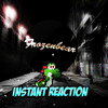 Instant Reaction MP3 Download