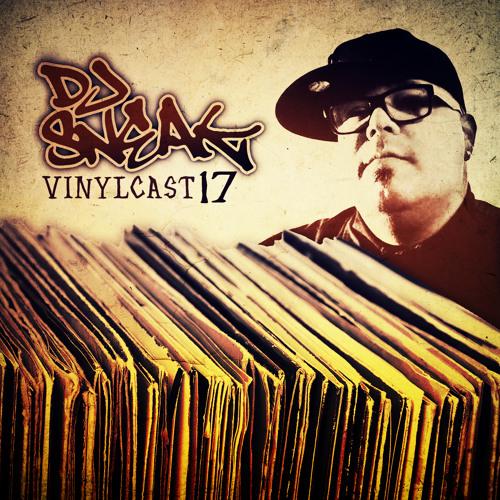 DJ SNEAK | VINYLCAST | EPISODE 17