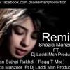 Batiyan Bujhai Rakhdi.Remix.(Regg T Mix)Shazia Manzoor Ft Dj Laddi Msn Production
