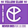 Yellow Claw Feat. Lil Eddie - Never Dies (Gent & Jawns Remix)