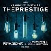 Kraddy - The Prestige ft. D-Styles (Psymbionic & The Digital Connection Remix) [EDM.com Premiere]