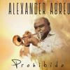 Prohibido - Alexander Abreu y su Habana de Primera (2014)