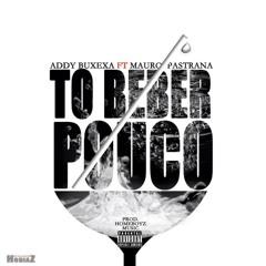 Addy Buxexa - To A Beber Pouco Feat. MAuro Pastrana (Prod. Homeboyz)