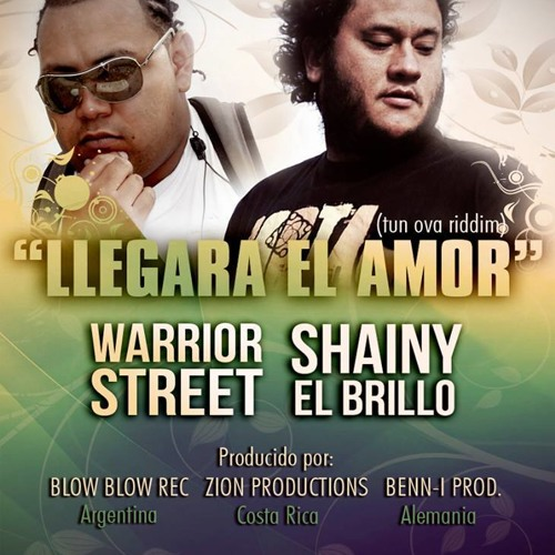 Warrior Street Ft. Shainy -  Llegara  El Amor