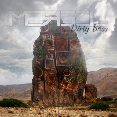 Mergel - Dirty Bass (FREE DOWNLOAD NOW on bandcamp)