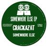 Crackazat - Somewhere Else (12'' - LT054, Side A1)