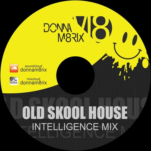 INTELLIGENCE OLDSKOOL HOUSE MIX