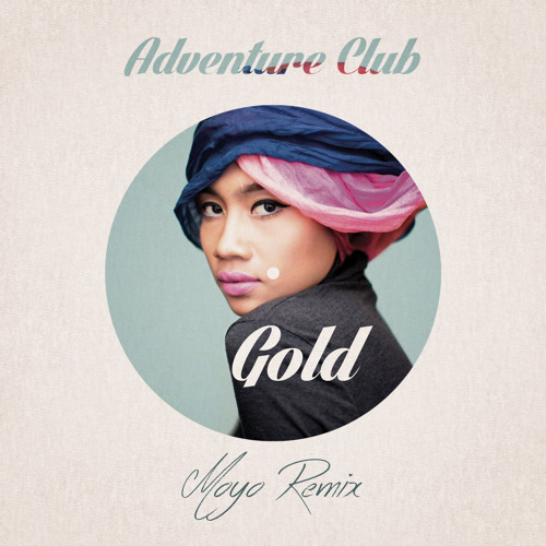 adventure club gold moyo remixfree download by