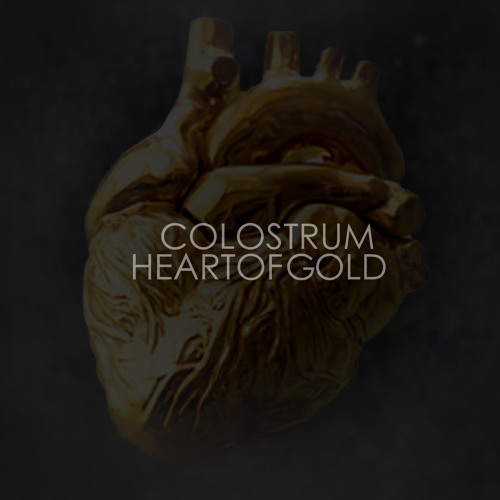 COLOSTRUM - HEART OF GOLD