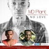 No Love-Mdplant fet. M-rap & Country Boy