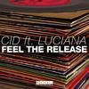 CID ft. Luciana - Feel The Release (Sander van Doorn World Premiere) [Available December 8]