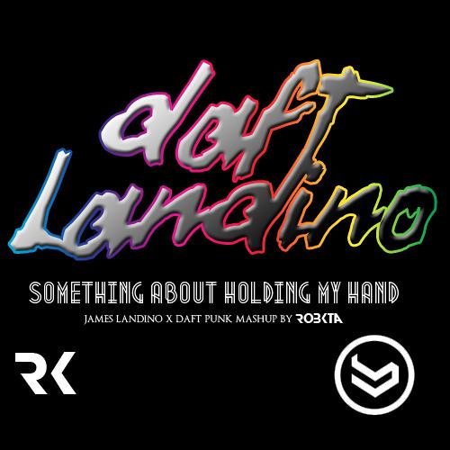 Something About Holding My Hand (James Landino X Daft Punk