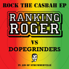 ROCK THE CASBAH -  RANKING ROGER vs DOPEGRINDER