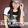 Download Slow Motion (Karina Pasian)- Leonila14 Mp3