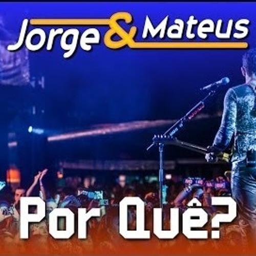Baixar PORQUE - JORGE E MATEUS