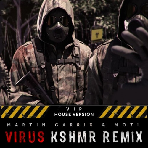Martin Garrix & MOTi - Virus (KSHMR Remix) (House Version)