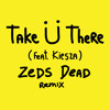 Jack Ü - Take Ü There (feat. Kiesza) - Zeds Dead Remix [Preview]