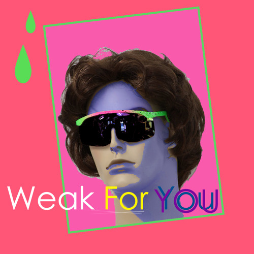 Weak For You