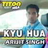Kyu Hua ||| Arijit Singh ||| Titoo MBA Full Song 320kbps