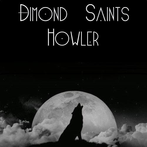 Dimond Saints - Howler