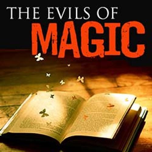 The Evils of Magic (Mini Conference)