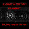 A Ghost in the way: Feuergeist - Walking through the fire