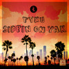 Download Tyku - Sippin On Yak Mp3