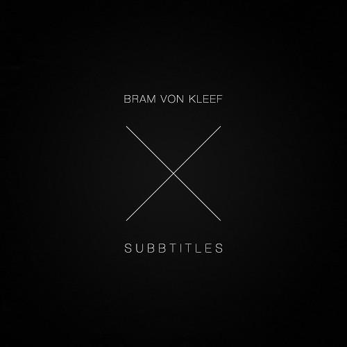 Bram Von Kleef - Subbtitles 2 (February 2013)