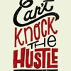 Easton - Can't Knock The Hustle (Feat. J. Cole)