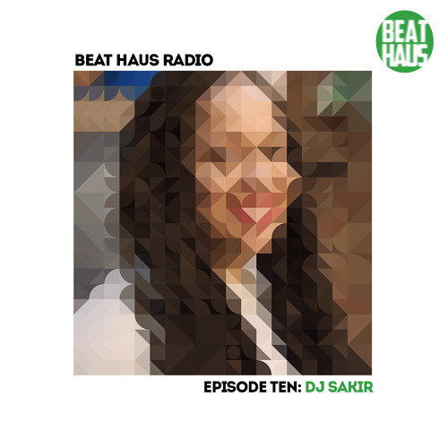 BEAT HAUS RADIO 10 ft DJ Sakir