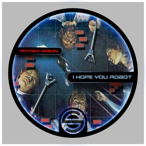 Patrick Gideon - I Hope You Robot (Soulgrab Records)
