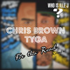 Tyga ft. Chris Brown - For The Road (Who Is Ille J Remix)