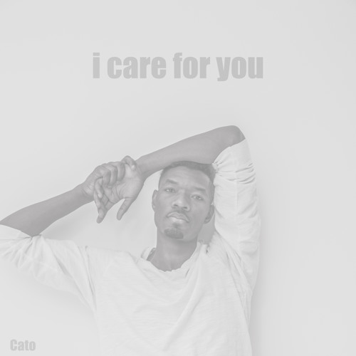 CATO - I Care For You (FREE DOWNLOAD)