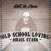 ISRAEL STARR - OLD SCHOOL LOVING