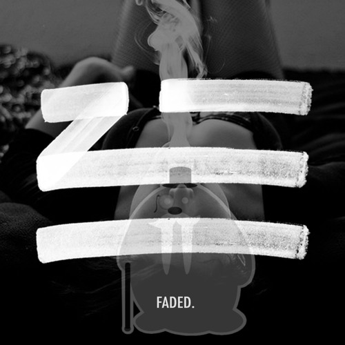ZHU - Faded (Big_Once Revision)
