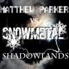Matthew Parker - Shadowlands ft. Anna Criss (SnowMetal's Innerspace Excursion)