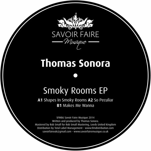 Thomas Sonora - Shapes In Smoky Rooms (SFM085)