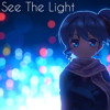 Nightcore - See The Light ❤[Free Download]❤